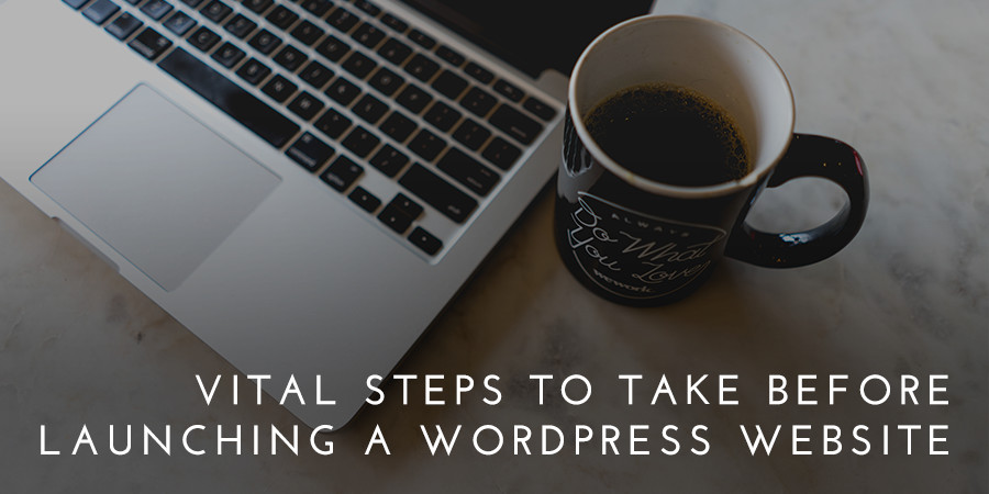 What you have to do after launching a WordPress site