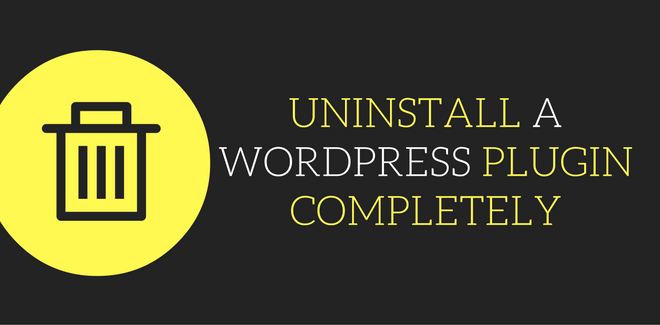 How to uninstall WordPress plugins in the most proper way